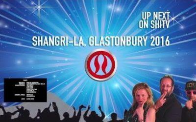 SHITV – Shangri-la Glastonbury